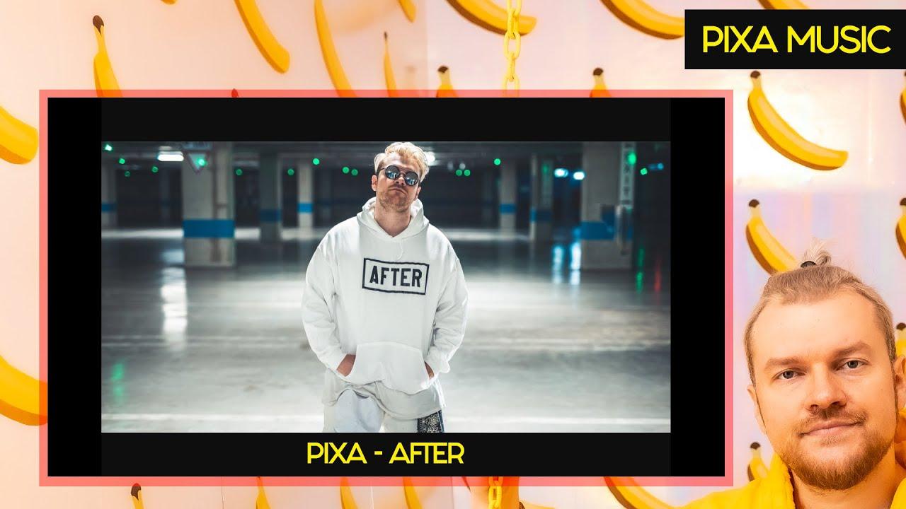 PIXA - AFTER (OFFICIAL MUSIC VIDEO)