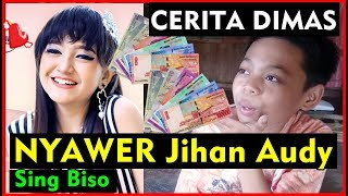 Cerita Dimas NYAWER Jihan Audy (Hajar Pamuji)