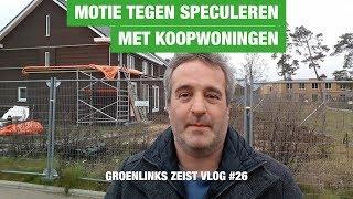 Vlog 26: Motie tegen speculatie met koopwoningen