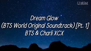 Baixar Dream Glow - BTS World Original Soundtrack [Pt. 1] BTS & Charli XCX (Lyric Rom/Indo)