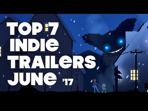 Top 7 Best Looking Indie Game Trailers - June 2017