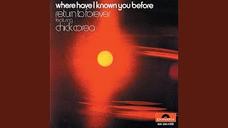 Provided to YouTube by Universal Music Group Where Have I Danced With You Before · Return To Forever · Chick Corea Where Have I Known You Before ...