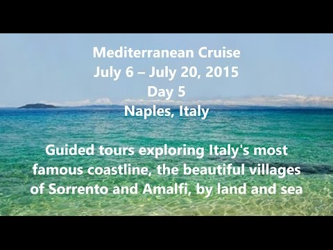 Mediterranean Cruise - Day 5 ~ Naples, Italy excursion (Amalfi Coast scenic drive) ~ July, 2015