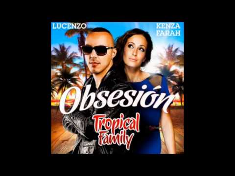 Tropical Family Kenza Farah & Lucenzo Obsesión