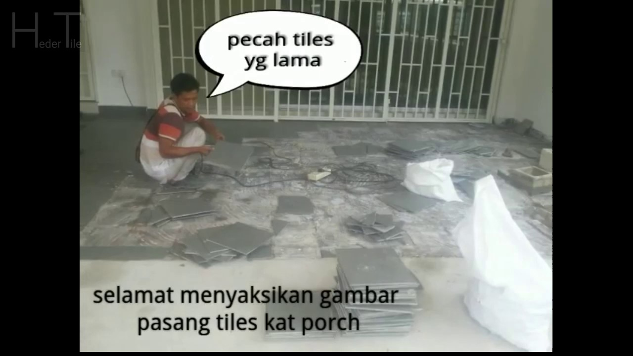 Pemasangan Tile Porch 2 1sf Di Kajang Youtube