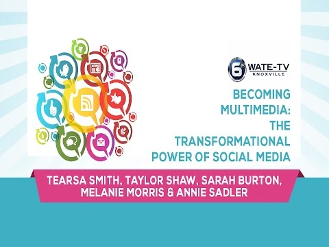 UTSMW 2015 WATE Becoming Multimedia: The Transformational Power of Social Media