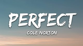 Download song Cole Norton - Perfect (Lyrics)
