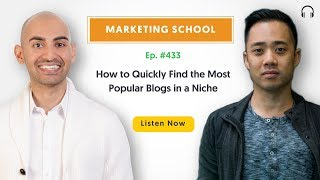 How to Quickly Find the Most Popular Blogs in a Niche | Ep. #433