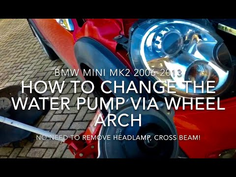 How to Change a MINI Water Pump  via Wheel Arch!   on R55 R56