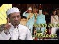 AGONG DULU & AGONG SEKARANG - USTAZ MANIS