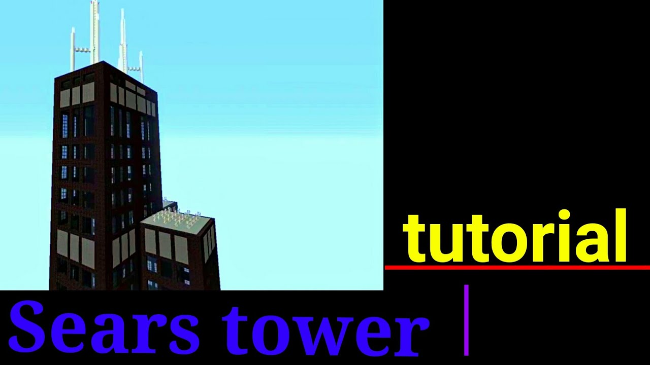 Minecraft How To Build The Willis Tower Sears Tower