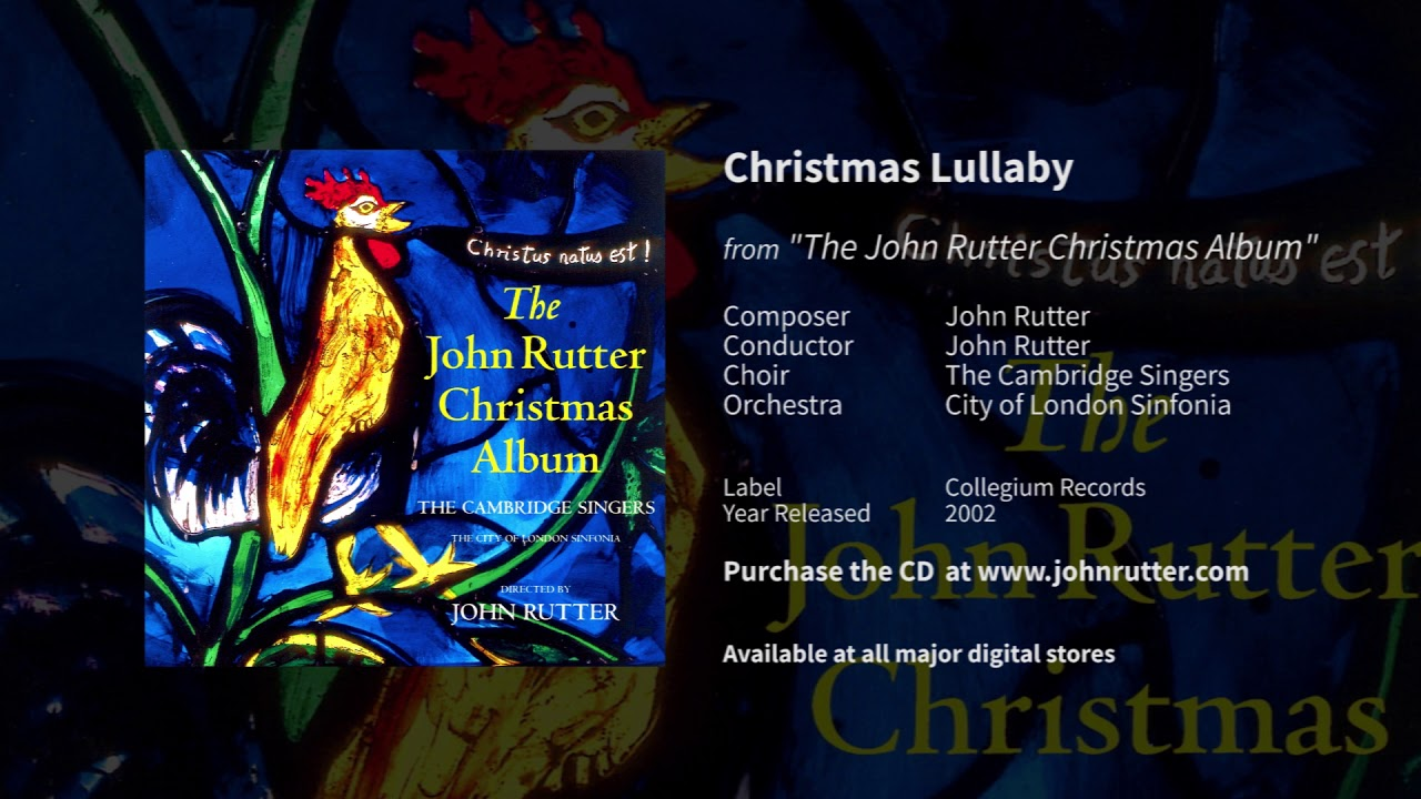 Christmas Lullaby - John Rutter, The Cambridge Singers, City of ...