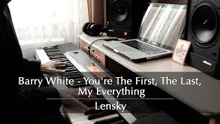 Lensky – You're The First, The Last, My Everything (Barry White piano cover)