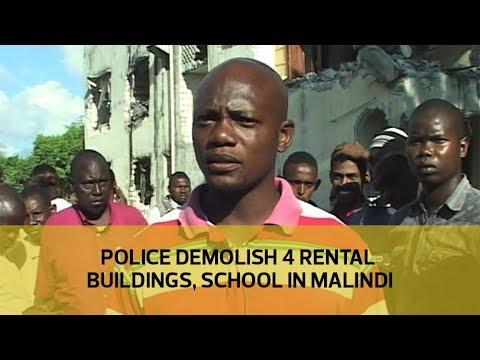 Police demolish 4 rental buildings, school in Malindi