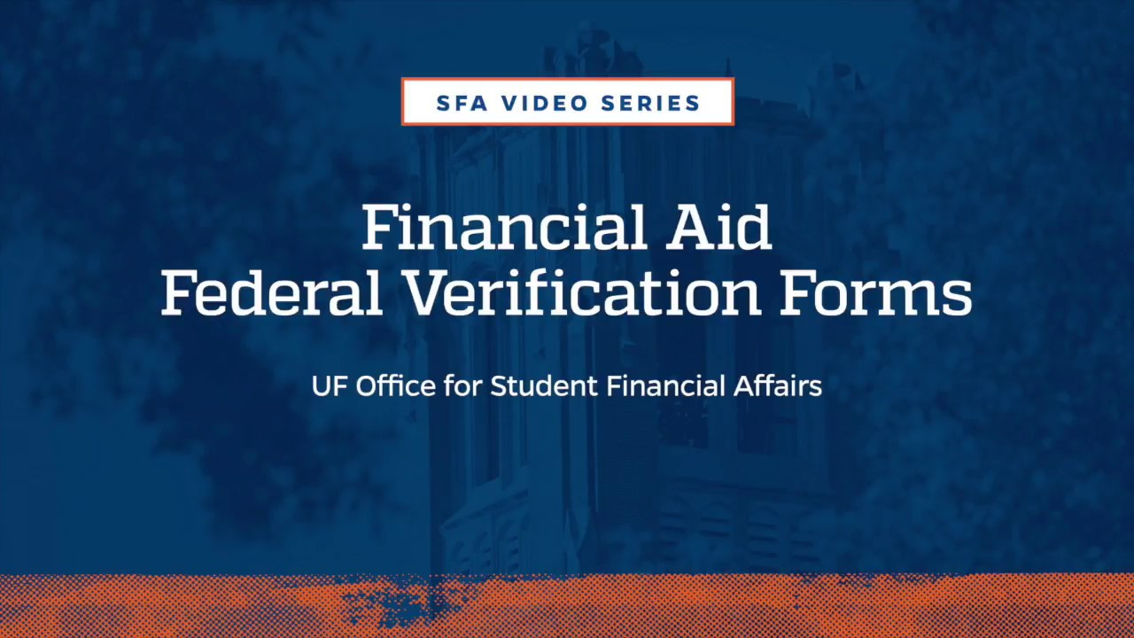 Federal Verification | UF Office for Student Financial Affairs