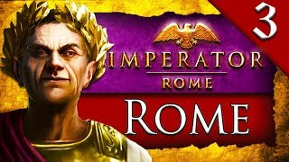BARBARIANS AT THE GATES! Imperator Rome: Rome Campaign Gameplay #3