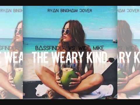 Bassfinder vs. Wide Mike - The Weary Kind (Ryan Bingham Cover)