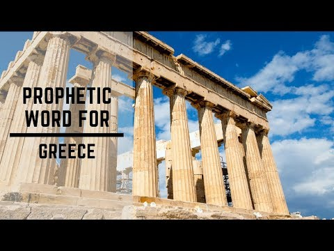 Prophetic word for Greece 2018
