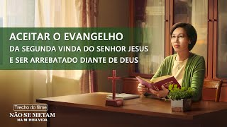 """Filme evangélico """"Não se metam na minha vida"""" Trecho 2 – Aceitar o evangelho da segunda vinda do Senhor Jesus e ser arrebatado diante de Deus"""
