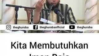 Kita Membutuhkan Iman Baja - Ustadz Khalid Basalamah