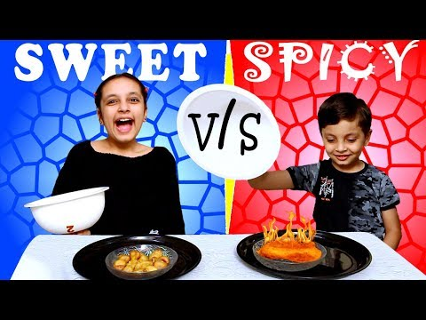 SPICY vs SWEET challenge #Funny #Kids | Tasty snacks for kid