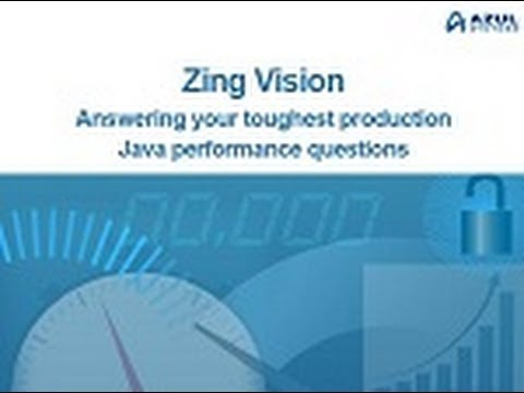 Zing Vision: Azul answers your toughest production Java performance questions
