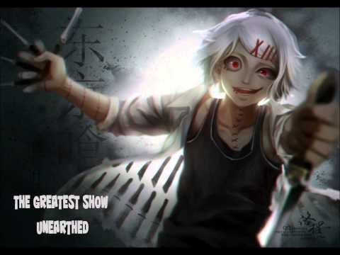 Nightcore The Greatest Show Unearthed