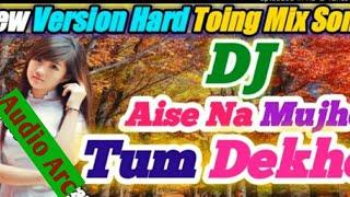 Aise Na Mujhe Tum Dekho Dj Song| Female Version Love Dholki Bass Mix | Tik Tok Famous Song