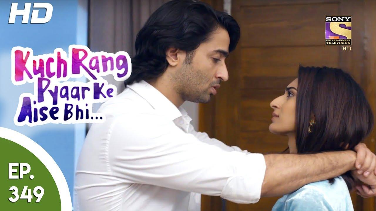 Download Kuch Rang Pyar Ke Aise Bhi - कुछ रंग प्यार के ऐसे भी - Ep 349 - 30th June, 2017
