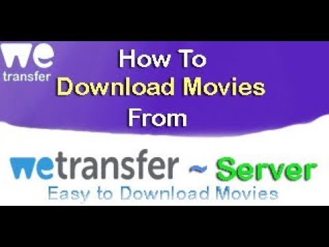 How To Download Movies From WeTransfer Server   Easy To Download Movies    Hdmovietrade