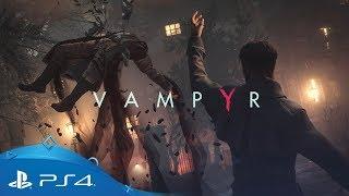 Vampyr | First Gameplay Trailer | PS4