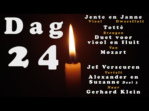 DAG 24 Advent 2020   Muziek: Jente en Janne Totté   Verhaal: Jef Verscuren