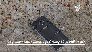 Czy warto kupić Samsunga Galaxy S7 w 2017 roku?