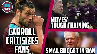 Carroll Criticizes Fans | Moyes' Tough Training | Small Budget in January - The West Ham Week