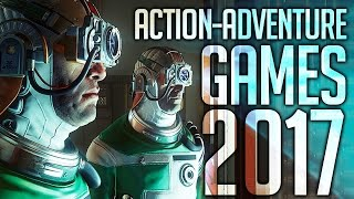 Top 10 NEW Action Adventure Games of 2017