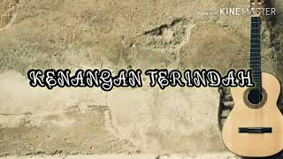 Chord Gitar Lagu KENANGAN TERINDAH (Lagu Perpisahan Paling Sedih)