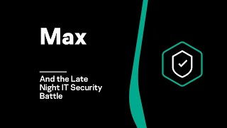 Max and the Late Night IT Security Battle