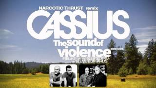 Cassius - The sound of violence (Narcotic Thrust remix) (Super extended mix)