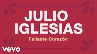 Julio Iglesias - Fallaste Corazón (Cover Audio)
