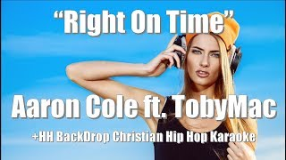 """Aaron Cole (ft. TobyMac) """"Right On Time"""" +HH BackDrop Christian Karaoke"""