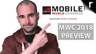 MWC 2018 Preview: Expected smartphone launches