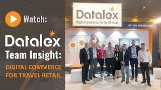 Datalex Team Insight: Digital Commerce for Travel Retail