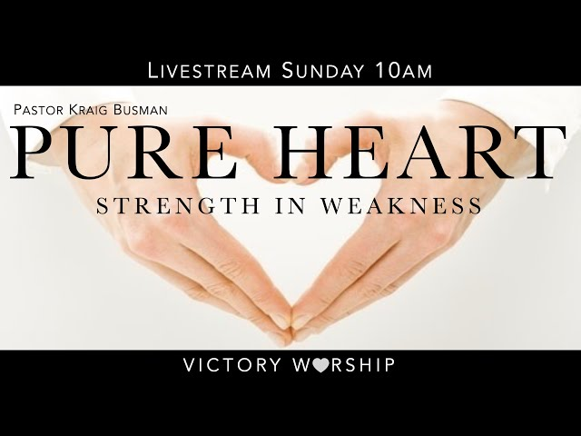 Pure Heart with Pastor Kraig Busman