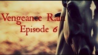 "Vengeance Rain|6 серия-""Мужество""/РУС ☼ Studio ""99 problems""☼"