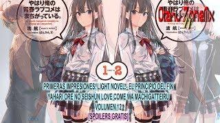 Primeras Impresiones, Light Novel 009.- Volumen 12: Yahari Ore No Seishun Love Come Wa Machigatteiru