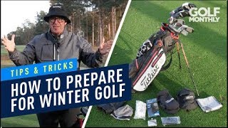 Tips & Tricks For Winter Golf I Gear Tips I Golf Monthly