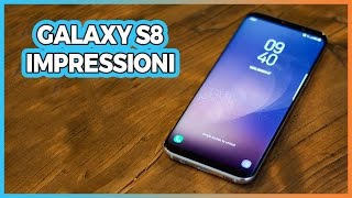 Samsung Galaxy S8: prime impressioni dopo 24 ore!