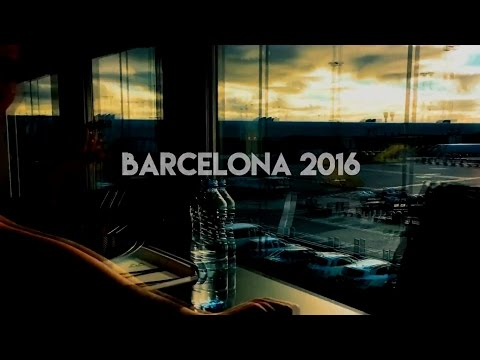 Barcelona Trip 2016 - Filmed With IPhone 6s Camera
