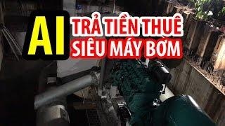 Ai lên tiếng MUỐN TRẢ TIỀN thuê thuê siêu máy bơm đường Nguyễn Hữu Cảnh?