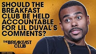Should The Breakfast Club Be Held Accountable For Lil Duval's Comments?